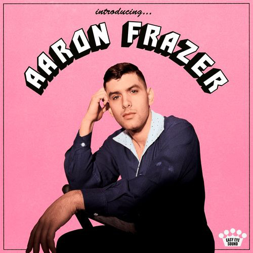 Aaron Frazer - Introducing....